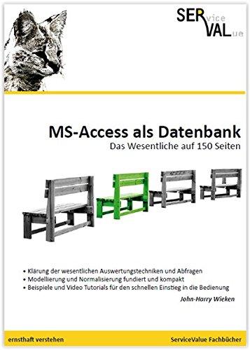 MS-Access als Datenbank: Das Wesentliche auf 150 Seiten (Berufliche Informatik)