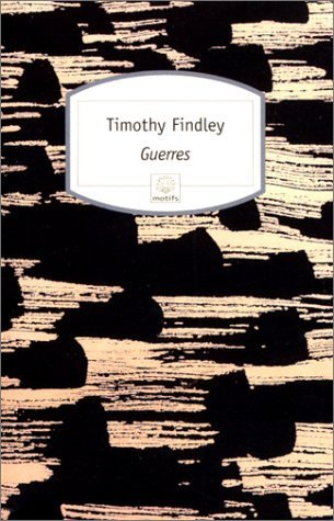 Guerres par Timothy Findley