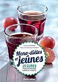 Mono-diètes et jeûnes : 15 cures pour retrouver forme et vitalité