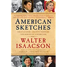 American Sketches: Great Leaders, Creative Thinkers, and Heroes of a Hurricane by Walter Isaacson (2010-11-02)
