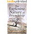 The Explosive Nature of Friendship (The Greek Village Collection Book 3)