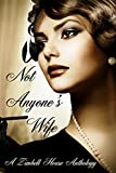Not Anyone's Wife: A Zimbell House Anthology (English Edition)