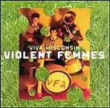 Songtexte von Violent Femmes - Viva Wisconsin