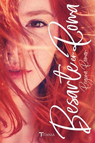 Besarte en Roma (Titania amour) eBook: Roman, Regina: Amazon.es ...