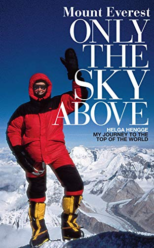 Mount Everest - Only the Sky Above: My Journey to the Top of the World (English Edition)