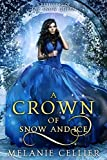 #6: A Crown of Snow and Ice: A Retelling of The Snow Queen (Beyond the Four Kingdoms Book 3)