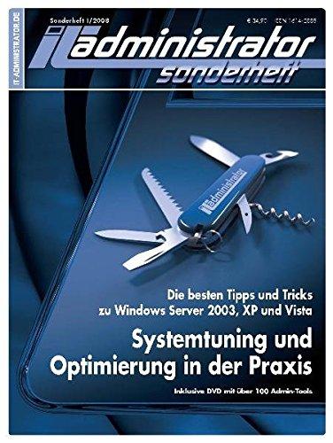 IT-Administrator Sonderheft. Windows - Systemtuning und Optimierung in der Praxis (IT-Administrator Sonderheft 2008)