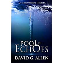 Pool of Echoes (An Inspirational Thriller) (English Edition)