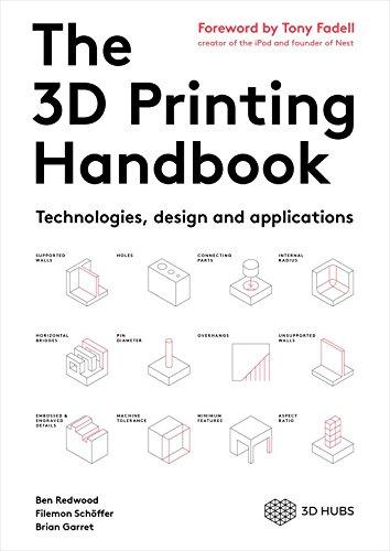 The 3D Printing Handbook: Technologies, design and applications por Ben Redwood