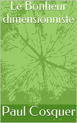 Téléchargement Le Bonheur dimensionniste pdf, epub ebook