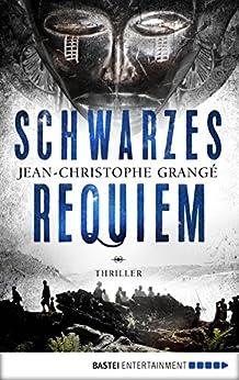 Schwarzes Requiem: Thriller (German Edition) by [Grangé, Jean-Christophe]
