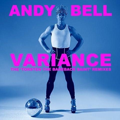 Variance-the 'torsten the Bareback Saint' Remixes (Andy Bell)