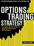 Options Trading: The Simple System to Make a Consistent Daily Income by Selling Options - No Prior Experience Needed! Set Up Within A Day! (English Edition)
