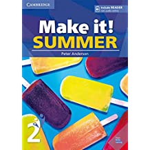 Make it! Summer. Student's Book with reader plus online audio. Per la Scuola media: Make it! Summer Level 2 Student's Book with Reader and Online Audio [Lingua inglese]