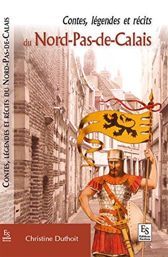 Lire un Contes, légendes et récits du Nord-Pas-de-Calais pdf ebook