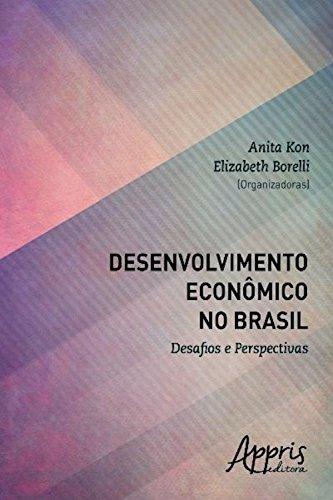 Desenvolvimento econômico no brasil: desafios e perspectivas (Ciências da Comunicação - Jornalismo) (Portuguese Edition) por Anita Kon
