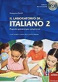 Il laboratorio di. italiano. Proposte operative per competenze. Classi quarta e quinta della scuola primaria. Con CD-ROM: 2