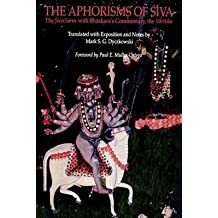 [(The Aphorisms of Siva : The Siva Sutra with Bhaskara's Commentary, the Varttika)] [Translated by Mark S.G. Dyczkowski ] published on (May, 1992)