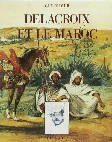 Delacroix et le Maroc par Guy Dumur