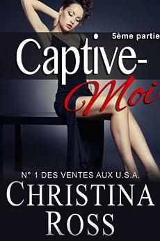 Captive-Moi (5ème partie) par [Ross, Christina]