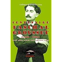 Colloque de Grisolles 2009: Centenaire Paschal Grousset