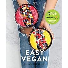 Easy vegan: lekker,makkelijk en voor elk moment
