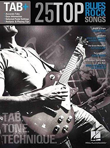 25 Top Blues Rock Songs - Tab. Tone. Technique. (Tab Tone Technique Guitar Recorded Version Bk): Noten, Technik für Gitarre