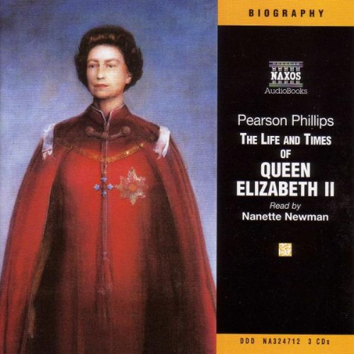 The Life and Times of Queen Elizabeth II (Naxos Audio)