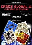 Crisis Global II. Culpable. El Sistema