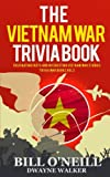 Best Books On Vietnam Wars - The Vietnam War Trivia Book: Fascinating Facts Review