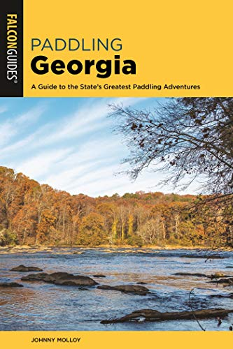 Paddling Georgia: A Guide to the State's Greatest Paddling Adventures (Paddling Series) (English Edition) -