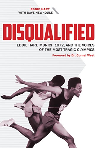 Disqualified: Eddie Hart, Munich 1972, and the Voices of the Most Tragic Olympics (English Edition) por Eddie Hart
