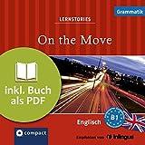 On the Move (Compact Lernstories): Englisch Grammatik - Niveau B1