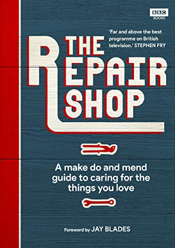 The Repair Shop: A Make Do and Mend Handbook (English Edition)
