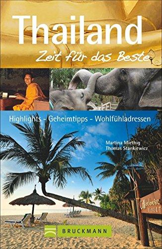 Download Reiseführer Thailand – Zeit für das Beste: Highlights -– Geheimtipps -– Wohlfühladressen