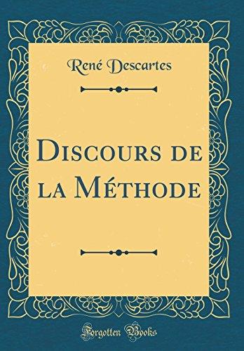 Discours de la Mthode (Classic Reprint)