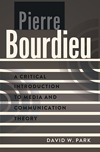 Pierre Bourdieu: A Critical Introduction to Media and Communication Theory