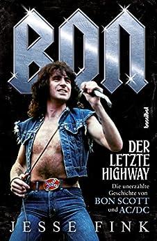 Bon - Der letzte Highway: Die unerzählte Geschichte von Bon Scott und AC/DC