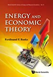 Energy And Economic Theory (World Scientific Series on Environmental and Energy Economics and Policy)