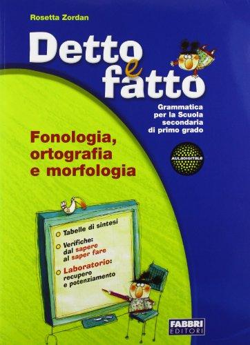 Detto e fatto. Fonologia, ortografia e morfologia + Sintassi + Quaderno operativo + CD-ROM + Detto e fatto in vacanza 1 + Materiali Digitali