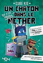 Un chaton (qui s'est perdu) dans le Nether - Tome 2 (2) de CUBE KID
