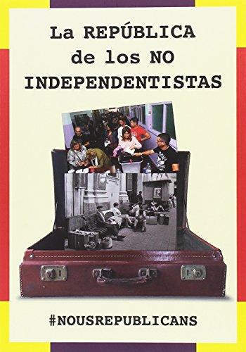 República de los no independentistas, La. #NOUSREPUBLICANS (Nemo Books)
