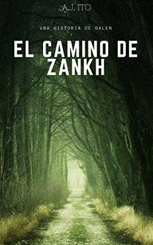 El camino de Zankh: Una historia de Galen