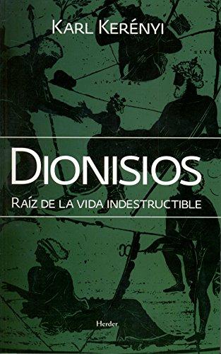 Dionisios / Dionysian: Raiz de la vida indestructible / Root of Unbreakable Life