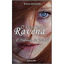 O Destino de Ravena: O Palácio de Cristal (Portuguese Edition)