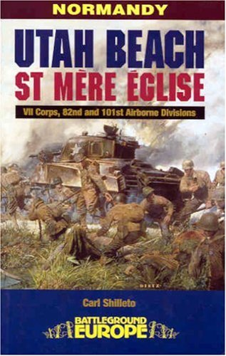 Normandy: Utah Beach - VII Corps and 82nd and 101st Airborne Divisions (Battleground Europe)