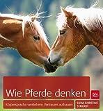 Wie Pferde denken von Silvia Christine Strauch (1. Juli 2010) Broschiert