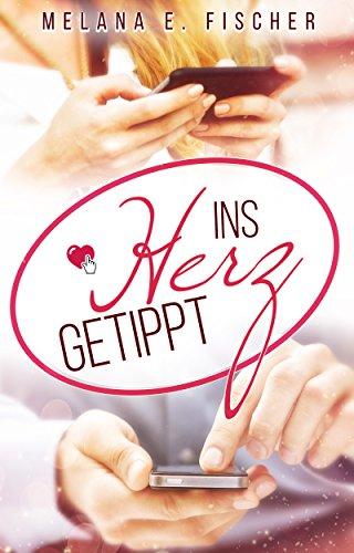Buchseite und Rezensionen zu 'Ins Herz getippt (Düsseldorf Reihe 1)' von Melana E. Fischer