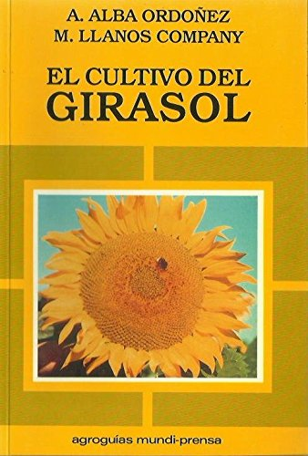 Cultivo del girasol por A. Alba Ordoñez