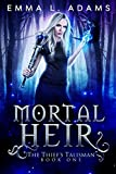 Mortal Heir (The Thief's Talisman Book 1)